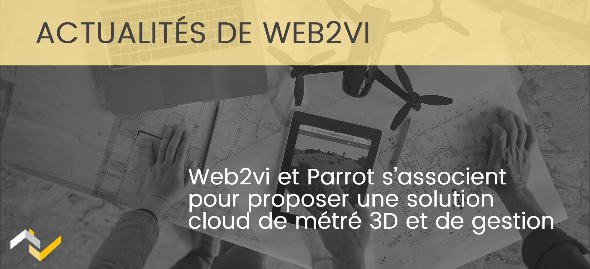 Web2vi et Parrot s'associent autour d'une solution cloud de métré 3D et de gestion