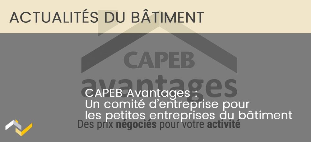 CAPEB Avantages : Un CE pour les petites entreprises du bâtiment