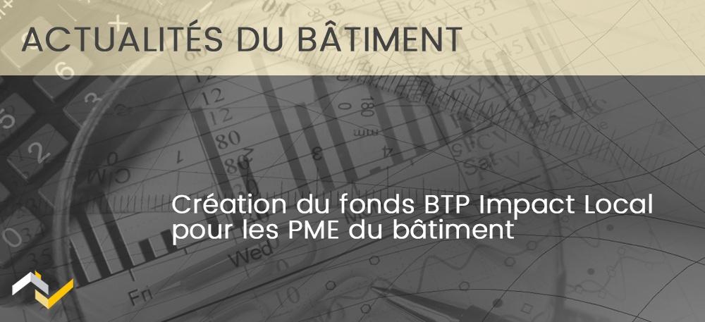 Création du fonds BTP Impact Local pour les PME du bâtiment