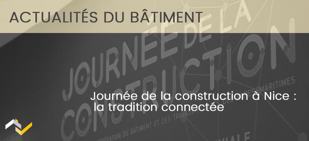 Journée de la construction à Nice : la tradition connectée