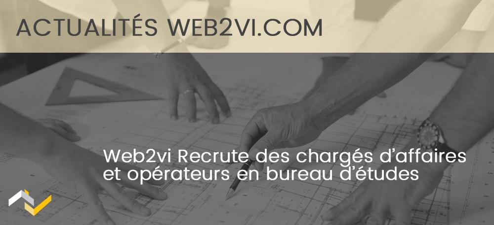 Web2vi recrute des chargés d'affaires et opérateurs en bureau d'études