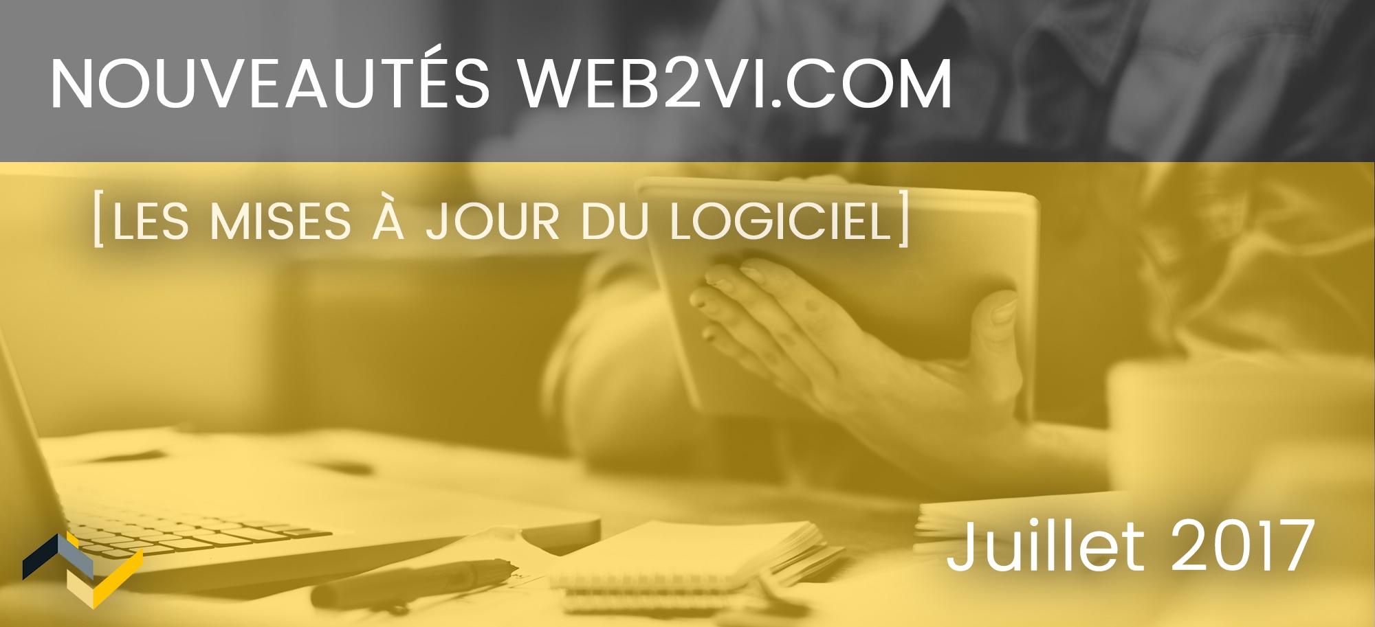 Les nouveautés de la plateforme Web2vi.com - Juillet 2017