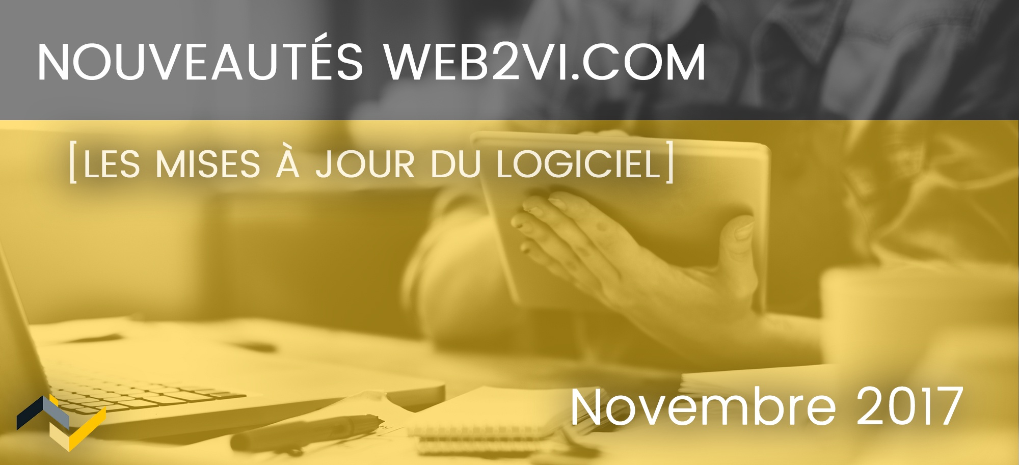 Les nouveautés de la plateforme Web2vi.com - Novembre 2017