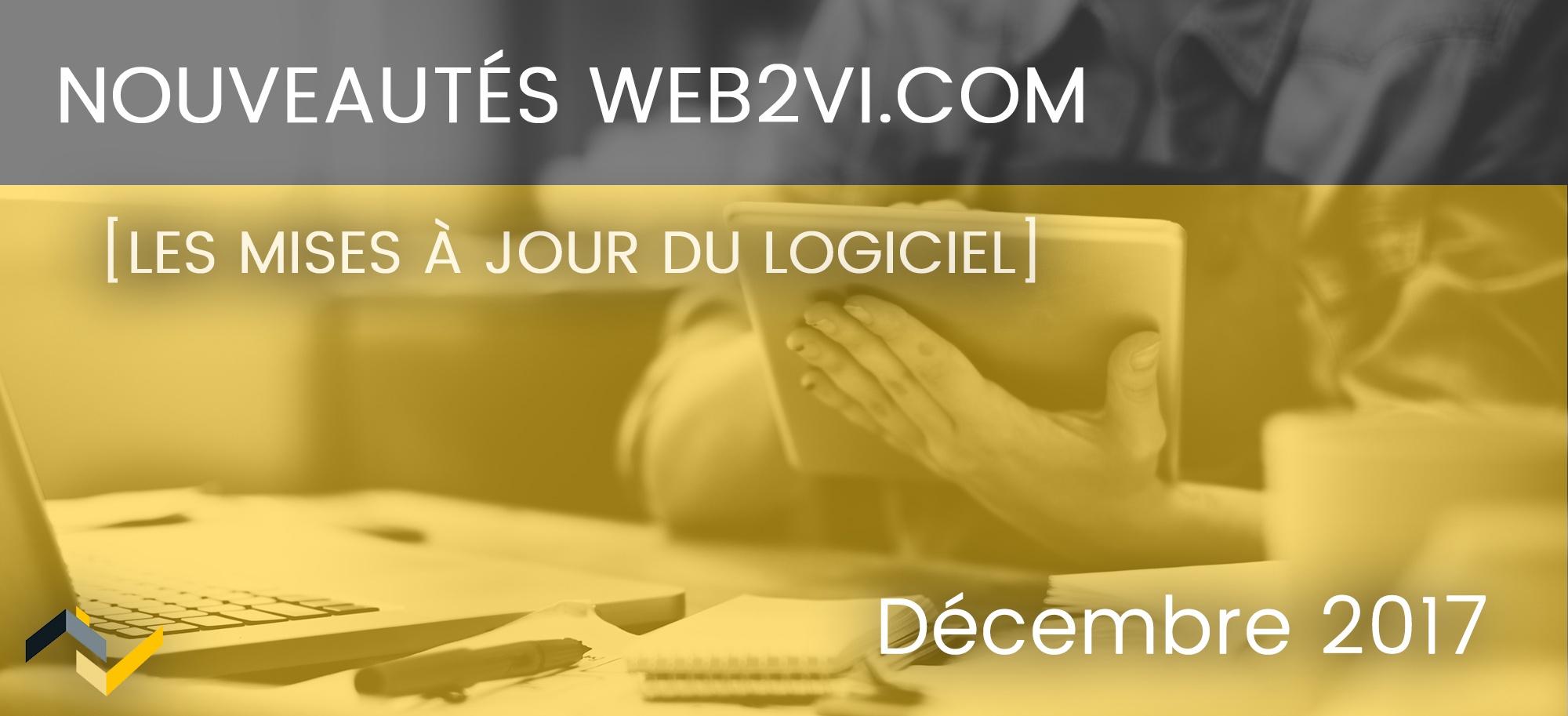 Les nouveautés de la plateforme Web2vi.com - Décembre 2017