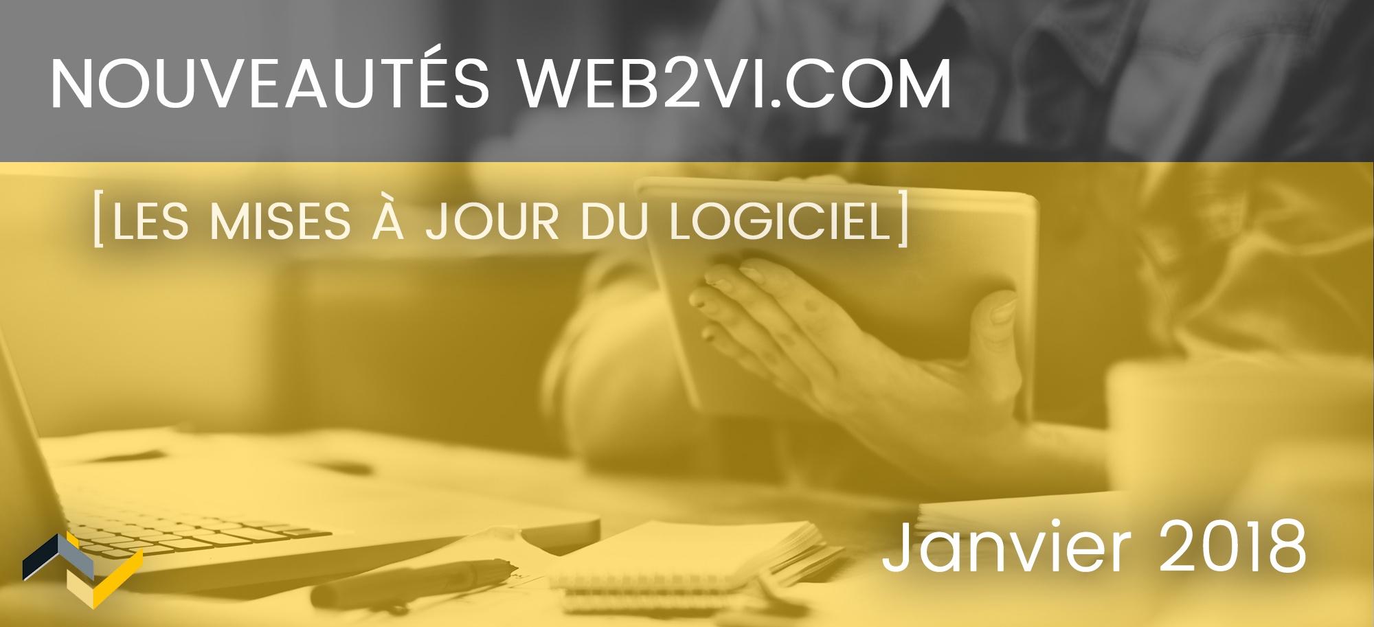 Les nouveautés de la plateforme Web2vi.com - Janvier 2018