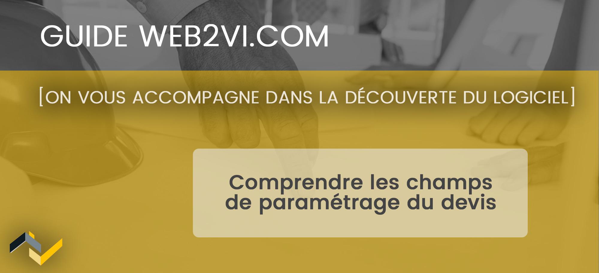 Le paramétrage et la page d'introduction du devis sur le logiciel Web2vi.com