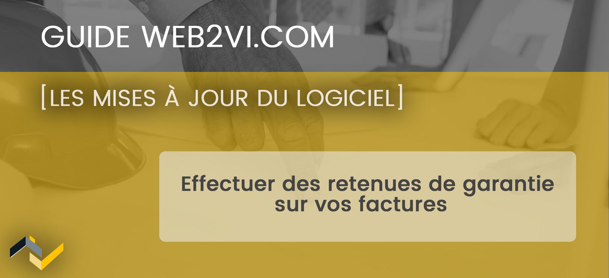 La fonction retenue de garantie sur le logiciel Web2vi