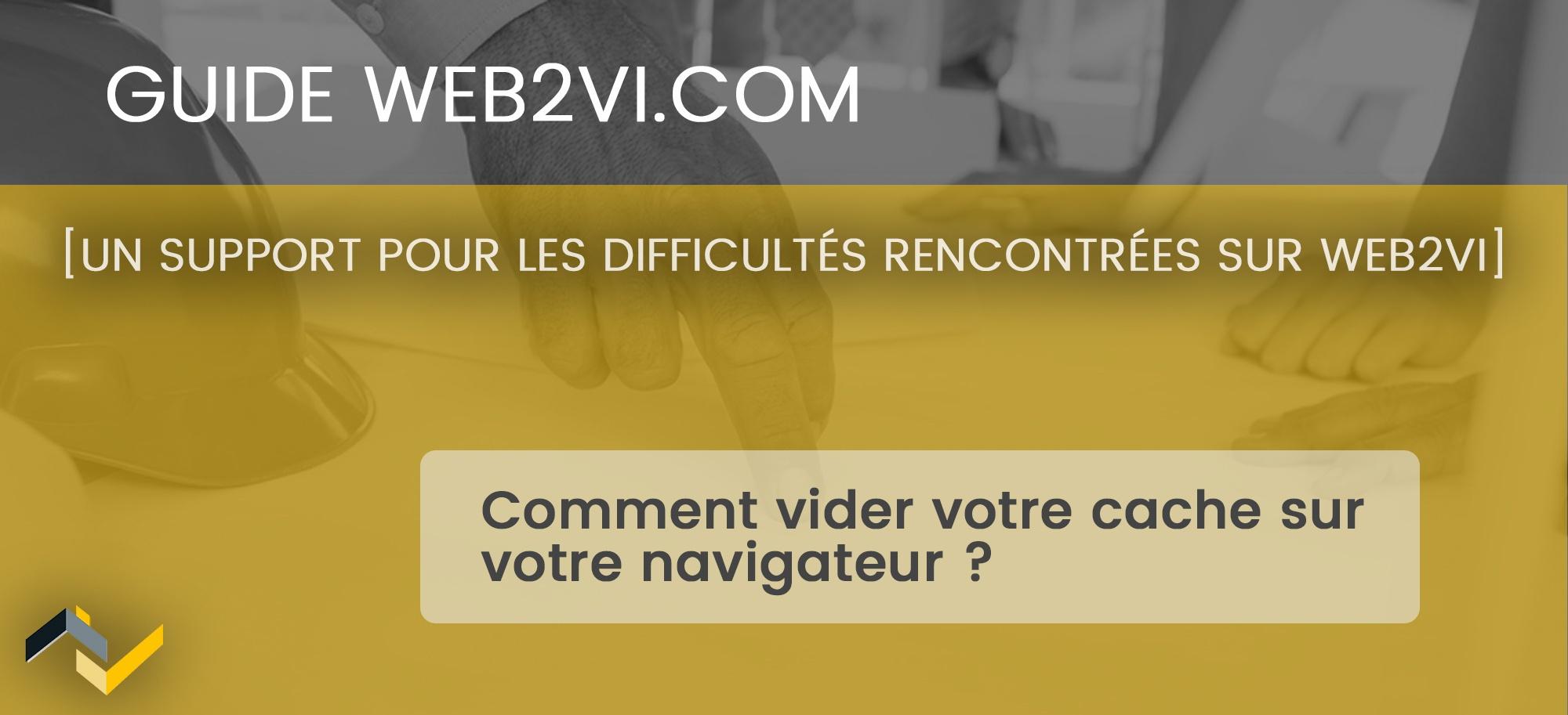 Vider votre cache à la suite d'un message d'erreur sur Web2vi.com