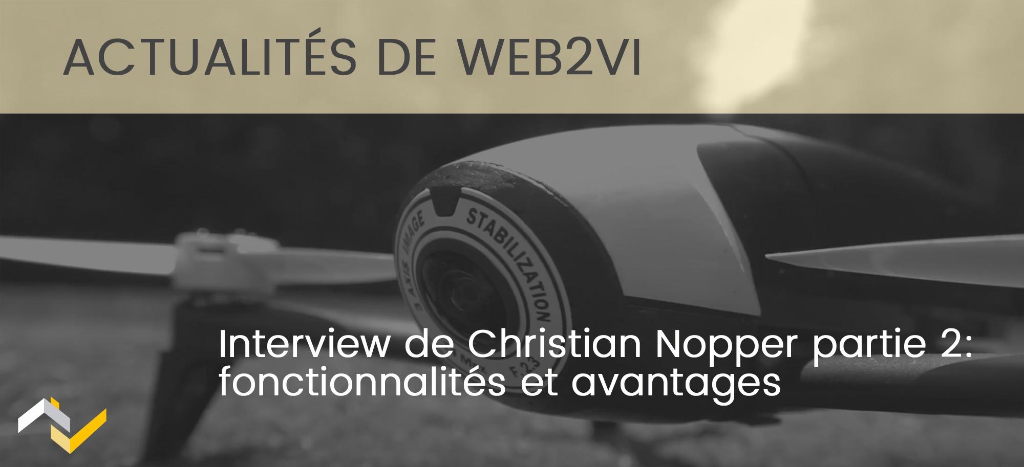 Interview de Christian Nopper : Fonctionnement et avantages de Web2vi
