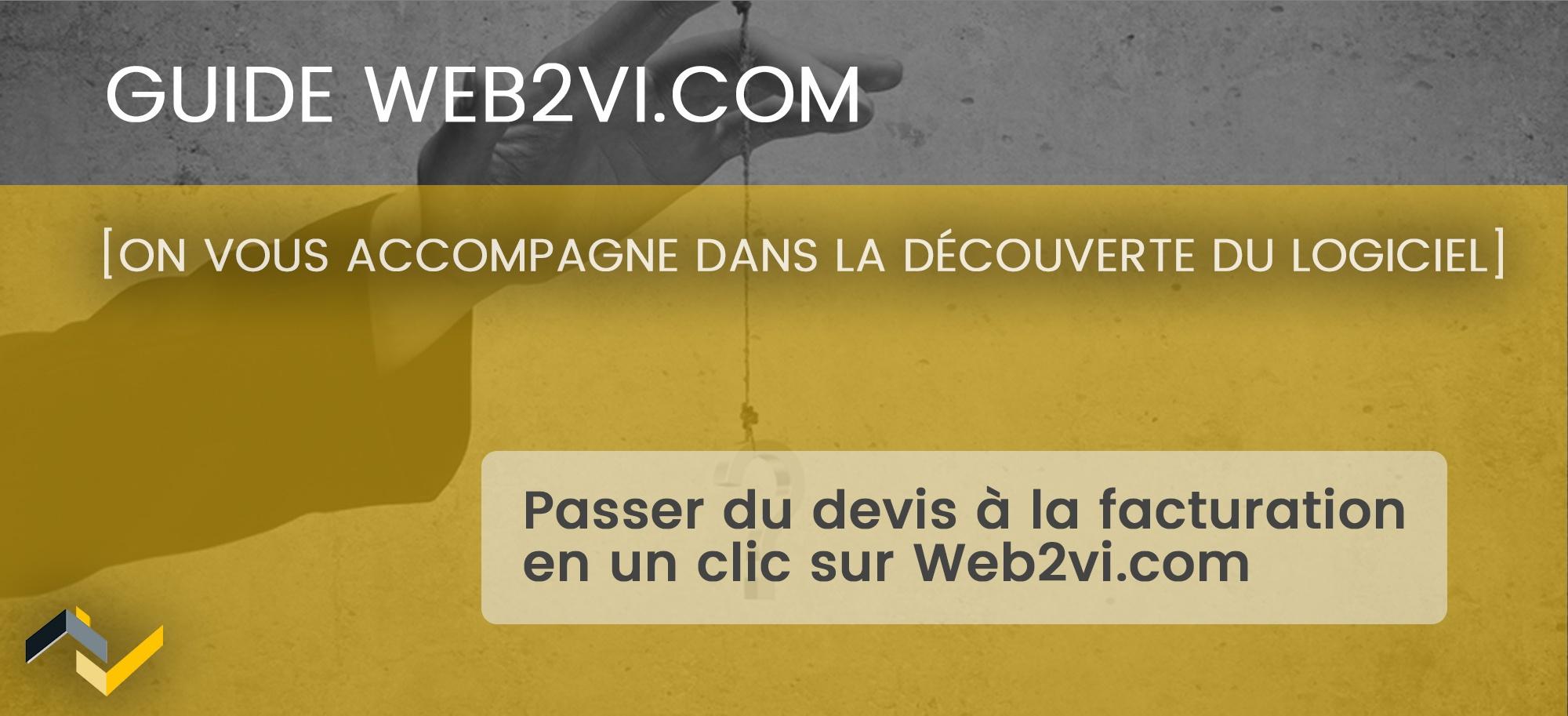 Passer du devis à la facturation en un clic sur Web2vi.com