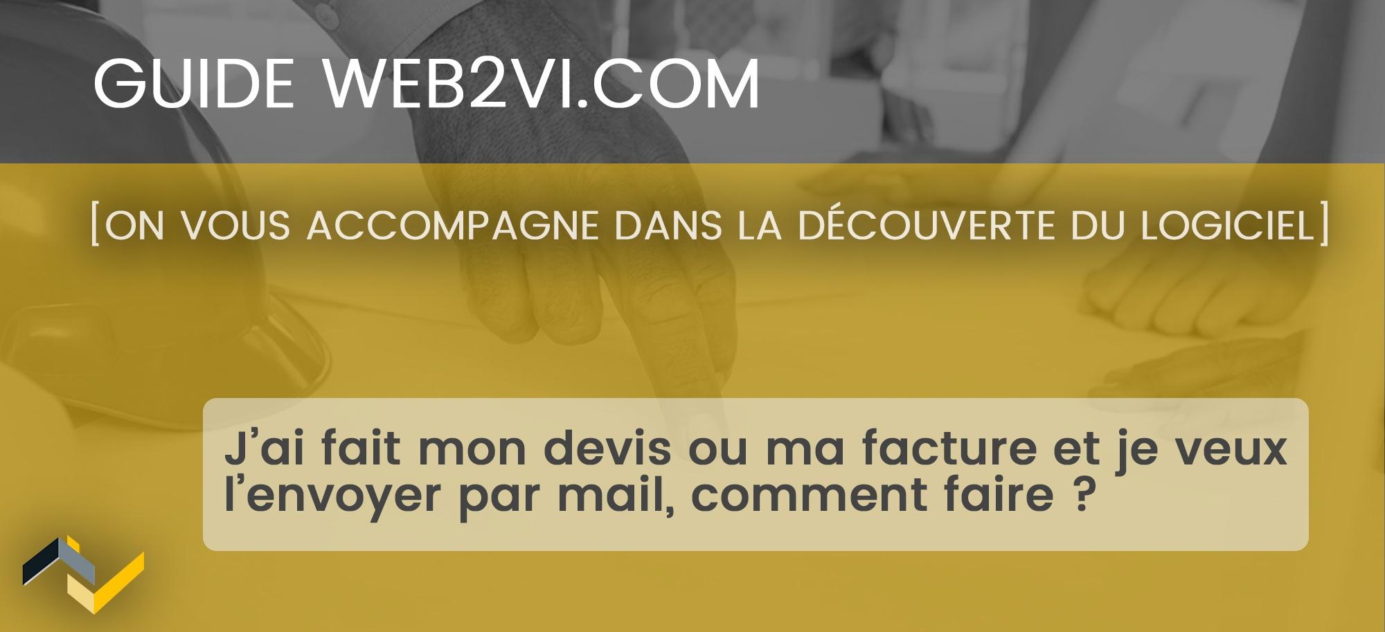 Envoyer mes devis et factures au client depuis le logiciel Web2vi.com