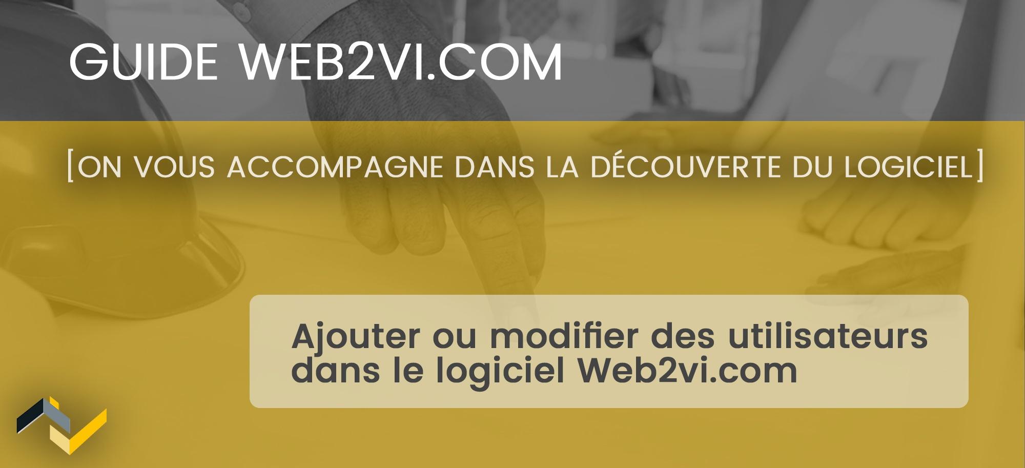 Ajouter ou modifier des utilisateurs dans le logiciel Web2vi.com