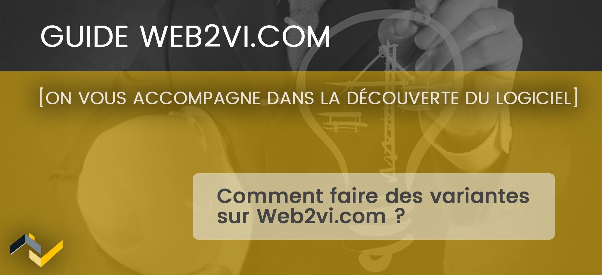 Comment faire des variantes sur Web2vi.com ?