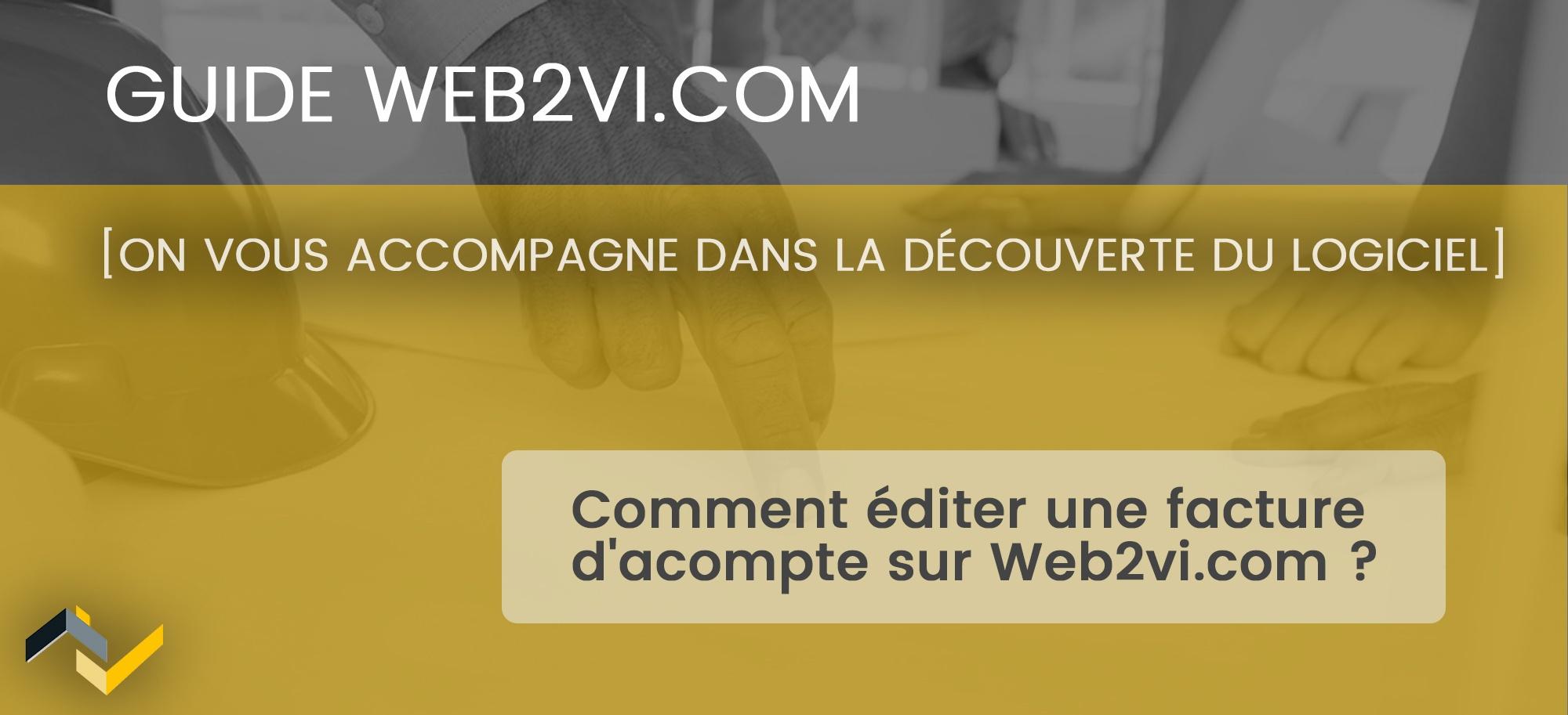 Comment éditer une facture d'acompte sur Web2vi.com ?