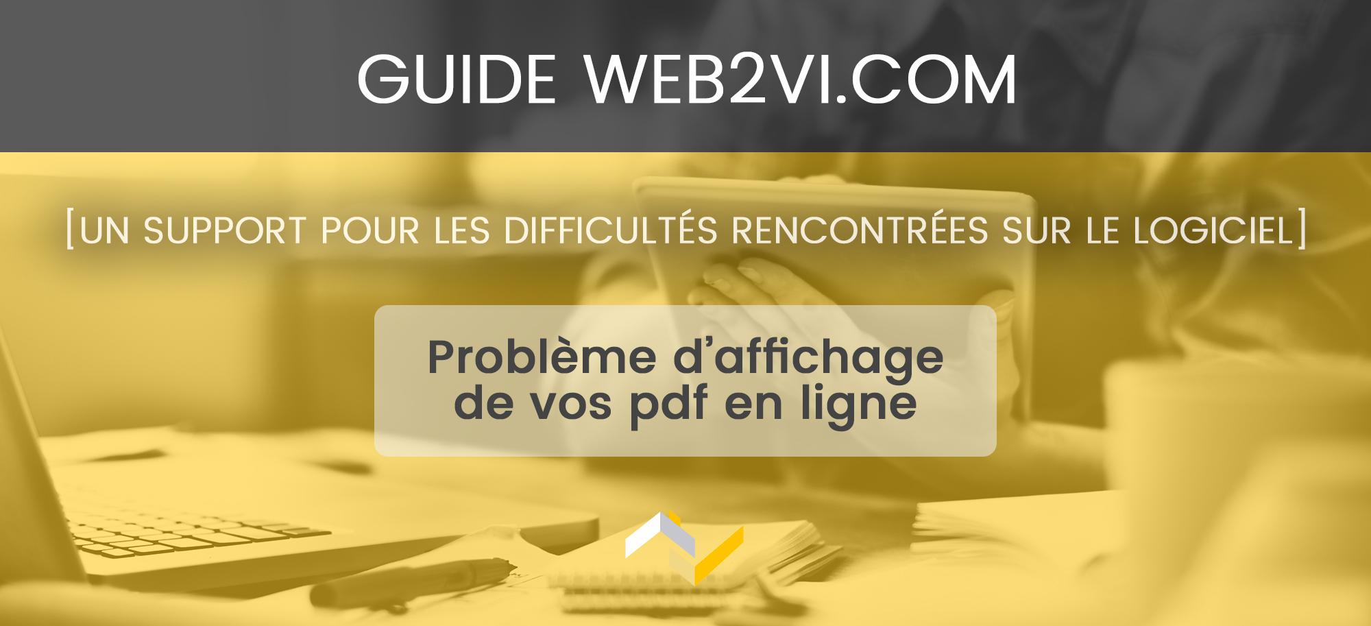 Comment faire si vous ne réussissez pas à visualiser vos documents Web2vi en pdf ?
