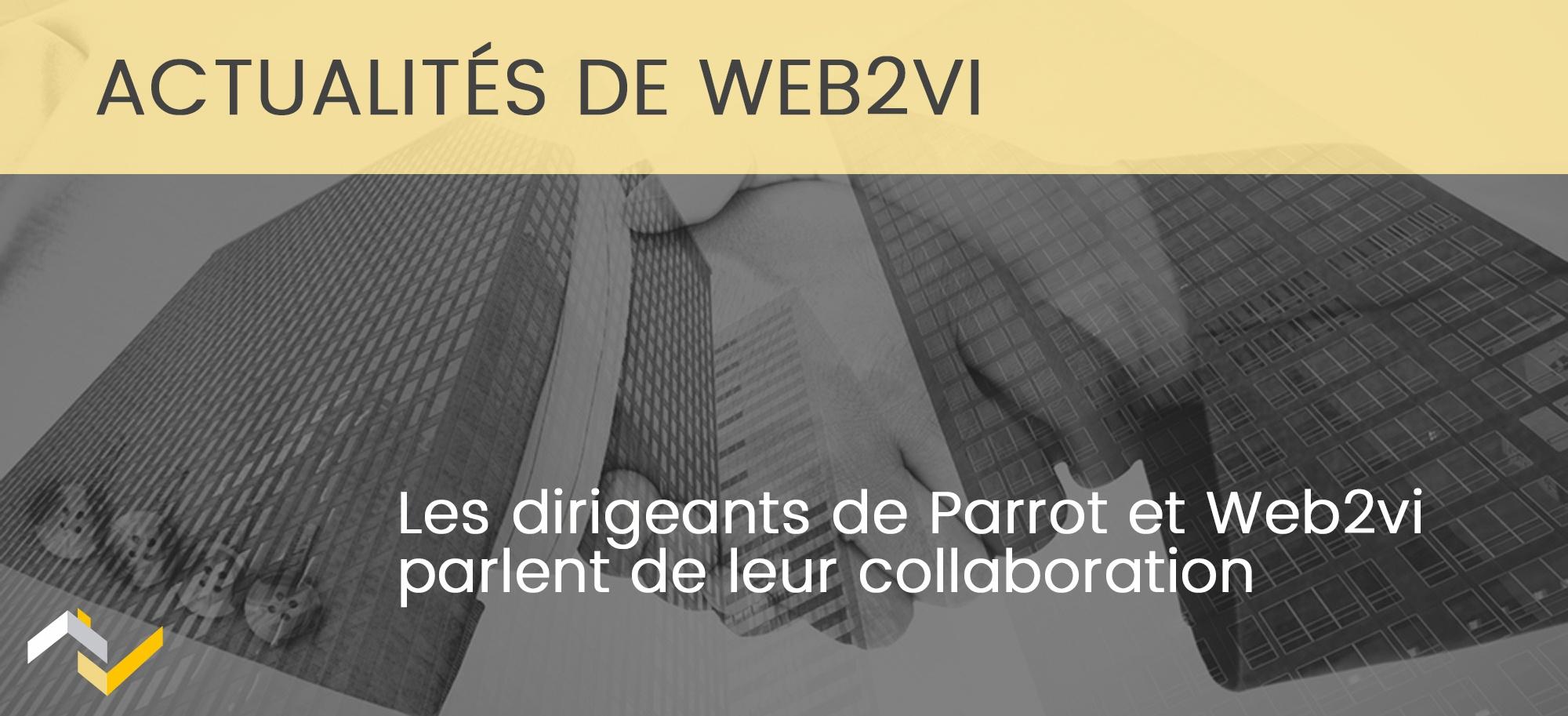 Les dirigeants de Parrot et Web2vi parlent de leur collaboration