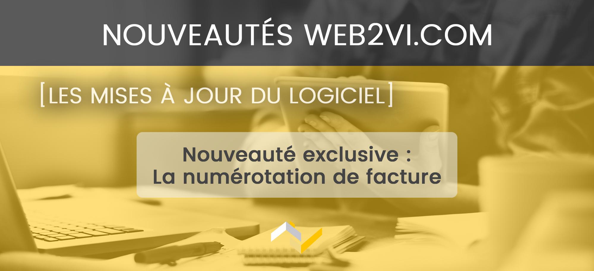 Nouveauté Web2vi : Le numéro unique sur les factures Web2vi
