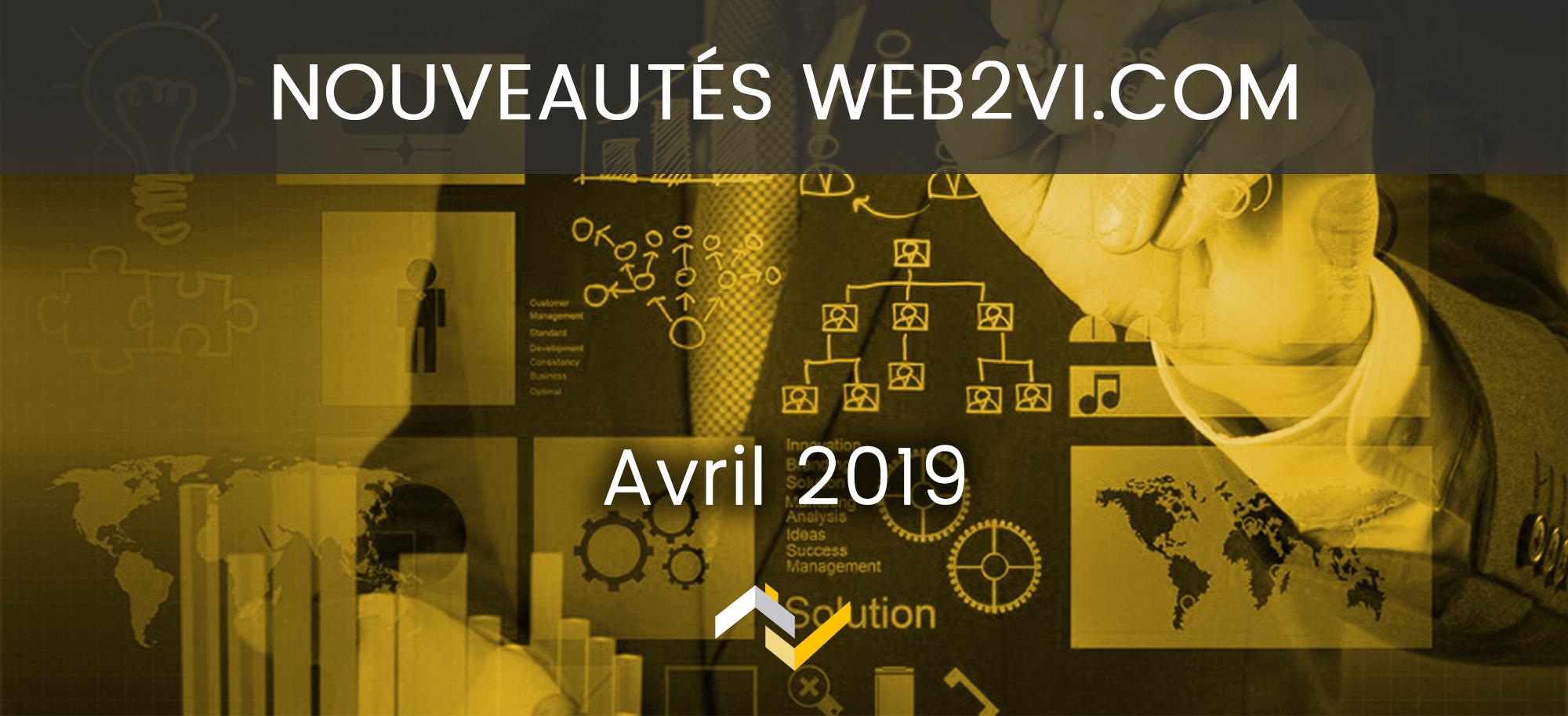 Les nouveautés de la plateforme Web2vi.com - Avril 2019